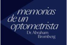 Photo of Dr. Abraham Bromberg presenta su autobiografía con la historia de la optometría en México